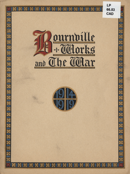 Bournville Works and the War 1914-1919 [Library of Birmingham: LP66.53CAD]